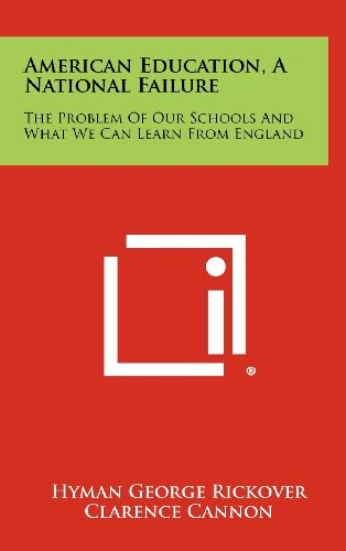 9781258414269: American Education, a National Failure: The Problem of Our Schools and What We Can Learn from England