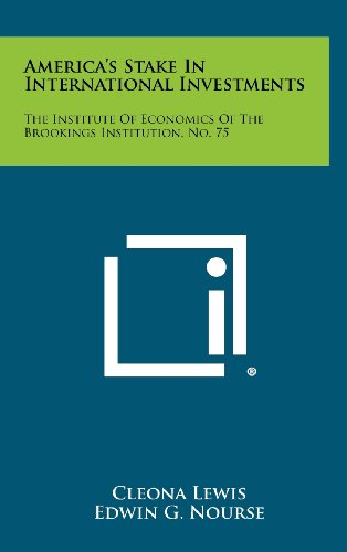 9781258415358: America's Stake in International Investments: The Institute of Economics of the Brookings Institution, No. 75
