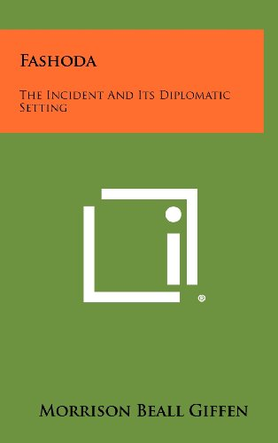 9781258416577: Fashoda: The Incident and Its Diplomatic Setting