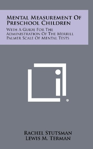 9781258416867: Mental Measurement Of Preschool Children: With A Guide For The Administration Of The Merrill Palmer Scale Of Mental Tests