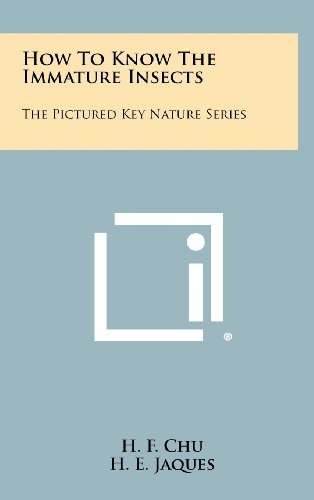 9781258417185: How To Know The Immature Insects: The Pictured Key Nature Series