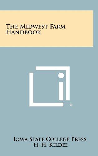The Midwest Farm Handbook: Kildee, H. H.