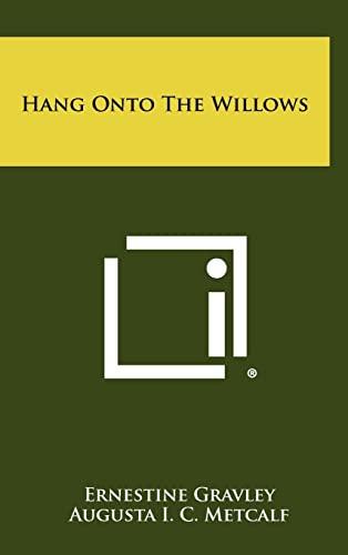 9781258417581: Hang Onto the Willows
