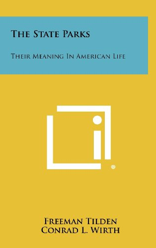 9781258417819: The State Parks: Their Meaning In American Life