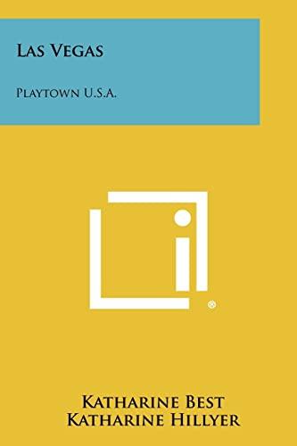 Las Vegas: Playtown U.S.A.: Katharine Best