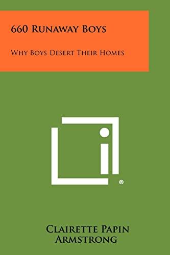 9781258419967: 660 Runaway Boys: Why Boys Desert Their Homes