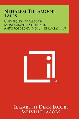 9781258420260: Nehalem Tillamook Tales: University of Oregon Monographs, Studies in Anthropology, No. 5, February, 1959