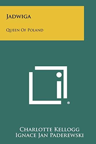 Jadwiga: Queen of Poland (Paperback or Softback): Kellogg, Charlotte