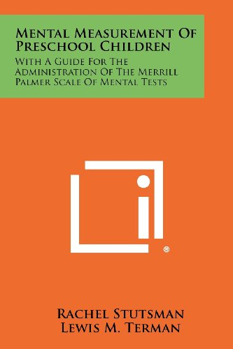 9781258422134: Mental Measurement of Preschool Children: With a Guide for the Administration of the Merrill Palmer Scale of Mental Tests