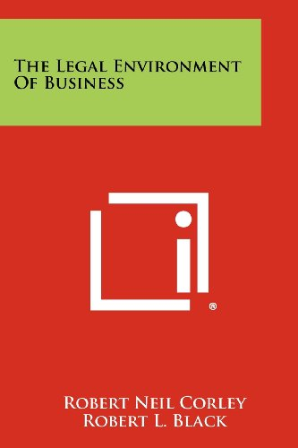 The Legal Environment Of Business (1258422190) by Robert Neil Corley; Robert L. Black