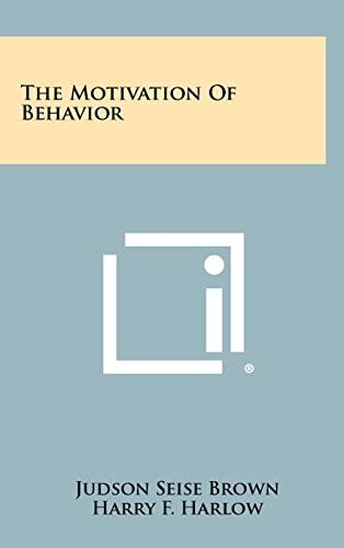 9781258426880: The Motivation Of Behavior