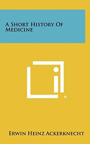 9781258427368: A Short History of Medicine