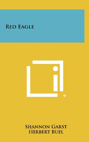 9781258427672: Red Eagle