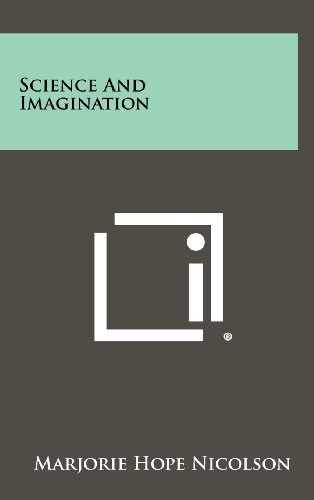 Science and Imagination: Nicolson, Marjorie Hope