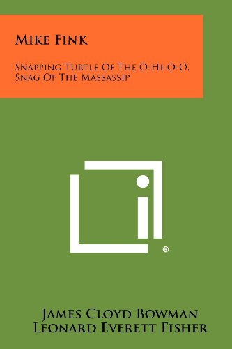 9781258429997: Mike Fink: Snapping Turtle of the O-Hi-O-O, Snag of the Massassip