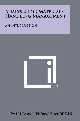 Analysis for Materials Handling Management: An Introduction: William Thomas Morris