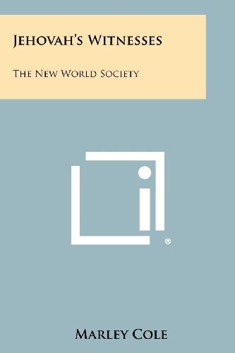 Jehovah's Witnesses: The New World Society (Paperback): Marley Cole