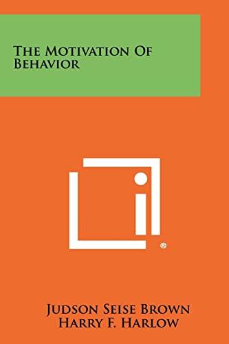 9781258432331: The Motivation Of Behavior