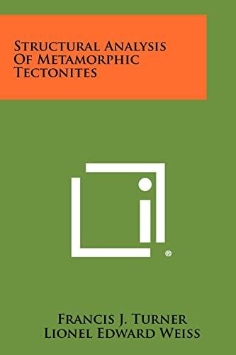 9781258432805: Structural Analysis Of Metamorphic Tectonites