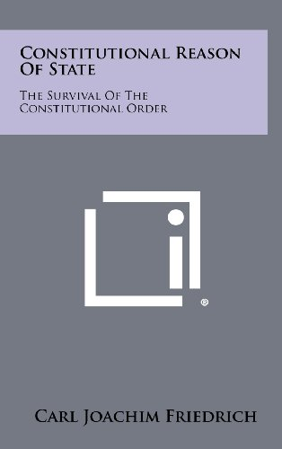 9781258435523: Constitutional Reason of State: The Survival of the Constitutional Order