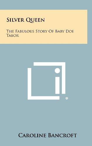 9781258435967: Silver Queen: The Fabulous Story Of Baby Doe Tabor