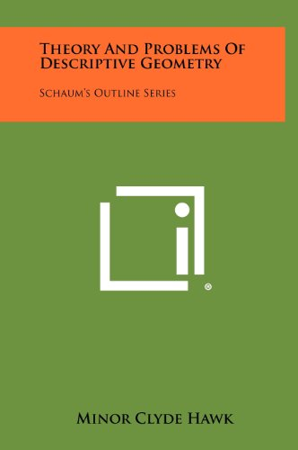 Theory and Problems of Descriptive Geometry: Schaum's: Hawk, Minor Clyde