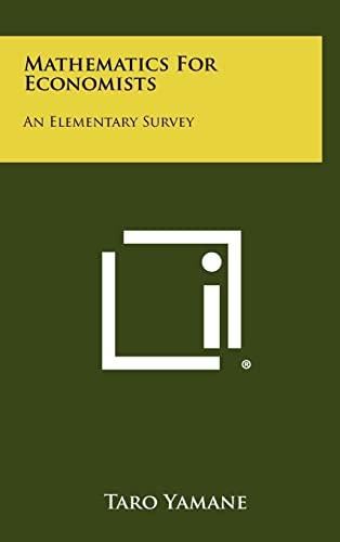 9781258436414: Mathematics For Economists: An Elementary Survey
