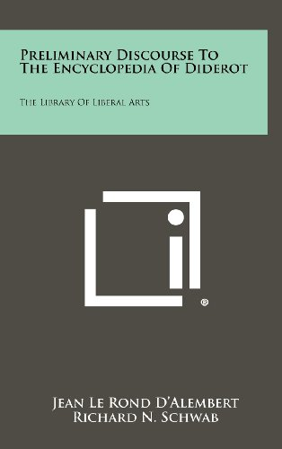 9781258436513: Preliminary Discourse To The Encyclopedia Of Diderot: The Library Of Liberal Arts