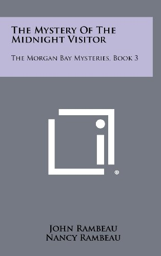 9781258436643: The Mystery Of The Midnight Visitor: The Morgan Bay Mysteries, Book 3