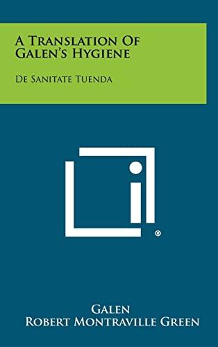 9781258437404: A Translation Of Galen's Hygiene: De Sanitate Tuenda