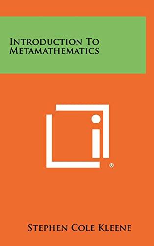 Introduction To Metamathematics: Stephen Cole Kleene
