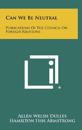 9781258438227: Can We Be Neutral: Publications of the Council on Foreign Relations