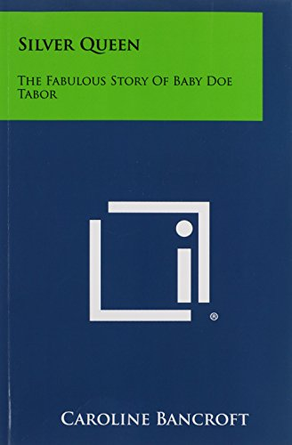 9781258439163: Silver Queen: The Fabulous Story Of Baby Doe Tabor
