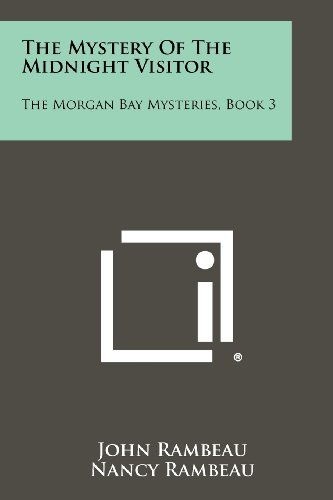 9781258439255: The Mystery of the Midnight Visitor: The Morgan Bay Mysteries, Book 3
