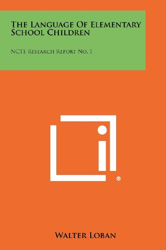 9781258439309: The Language of Elementary School Children: Ncte Research Report No. 1