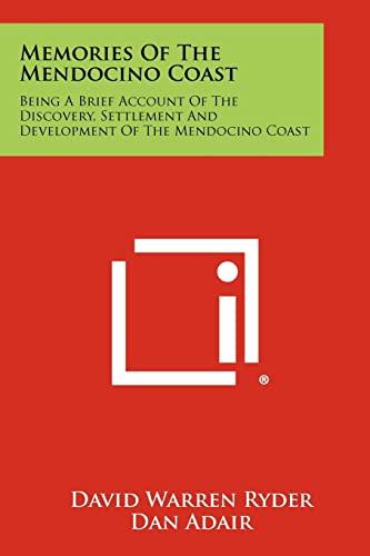 Memories of the Mendocino Coast: Being a: Ryder, David Warren