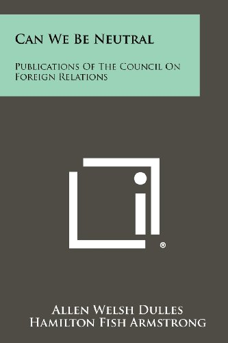 9781258440244: Can We Be Neutral: Publications of the Council on Foreign Relations