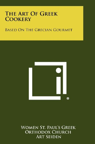 9781258440626: The Art Of Greek Cookery: Based On The Grecian Gourmet
