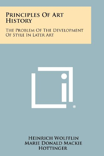 9781258440848: Principles Of Art History: The Problem Of The Development Of Style In Later Art