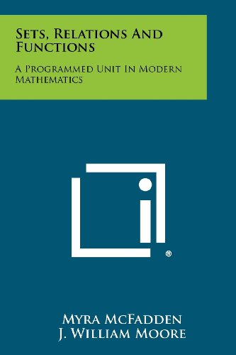 9781258441302: Sets, Relations And Functions: A Programmed Unit In Modern Mathematics