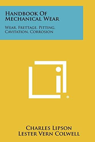 9781258442279: Handbook Of Mechanical Wear: Wear, Frettage, Pitting, Cavitation, Corrosion