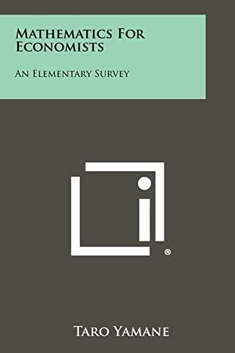 9781258442484: Mathematics For Economists: An Elementary Survey
