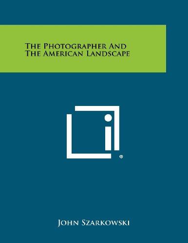 The Photographer And The American Landscape: Literary Licensing, LLC