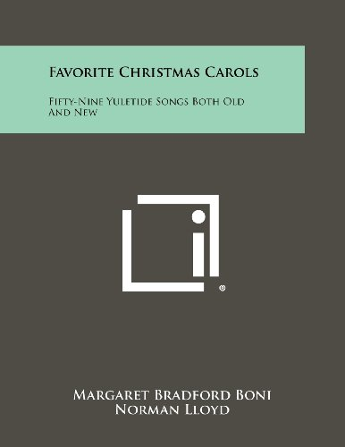 Favorite Christmas Carols: Fifty-Nine Yuletide Songs Both Old And New: Literary Licensing, LLC