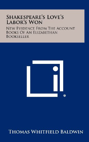 9781258444020: Shakespeare's Love's Labor's Won: New Evidence from the Account Books of an Elizabethan Bookseller