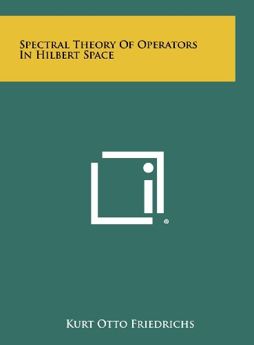 9781258444051: Spectral Theory Of Operators In Hilbert Space