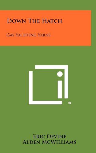 9781258444310: Down the Hatch: Gay Yachting Yarns