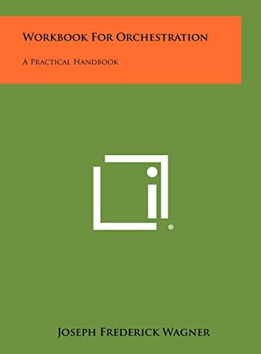 9781258444594: Workbook for Orchestration: A Practical Handbook