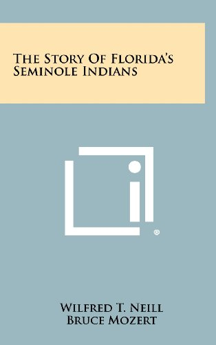 9781258444907: The Story of Florida's Seminole Indians