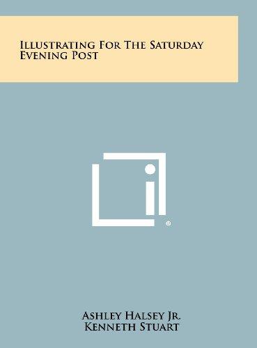 Illustrating for the Saturday Evening Post: Halsey Jr, Ashley